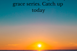 """Picture of sunset with text saying, """"The sun is setting on my grace series. Catch up today."""""""