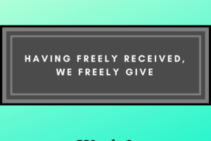 Grace Series: Week 2 - Having Freely Received, we freely give