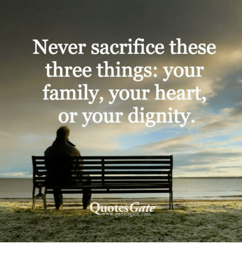 """Image with man sitting on park bench with text above saying, """"never sacrifice these three things: your family, your heart, or your dignity."""